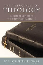 Cover of: The principles of theology: An Introduction to the Thirty-Nine Articles