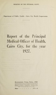 Cover of: Report of the Medical Officer of Health, Cairo City | Egypt. Cairo City Health Inspectorate