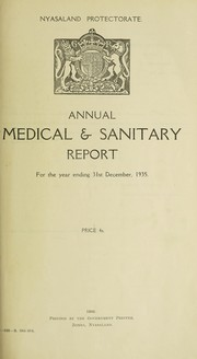 Cover of: Annual medical & sanitary report for the year ended | Nyasaland. Medical and Sanitary Services