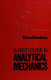 Cover of: A first course in analytical mechanics | Rossberg, Klaus.