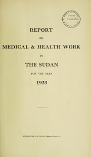 Cover of: Report on medical & health work in the Sudan | Sudan. Medical Service