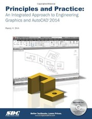 Cover of: Principles and Practice: An Integrated Approach to Engineering Graphics and AutoCAD 2014