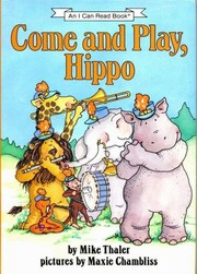 Cover of: Come and play, Hippo | Mike Thaler