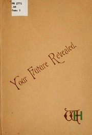 Cover of: Your future revealed by the gods of Greece, in the words of Shakespere. | William Shakespeare