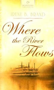 Cover of: Where the River Flows (Heartsong Presents #700)