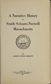 Cover of: A narrative history of South Scituate-Norwell, Massachusetts. | Joseph Foster Merritt