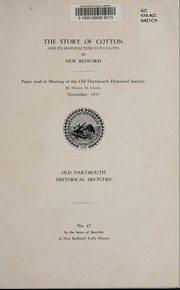 Cover of: The story of cotton and its manufacture into cloth in New Bedford | Crapo, Henry Howland