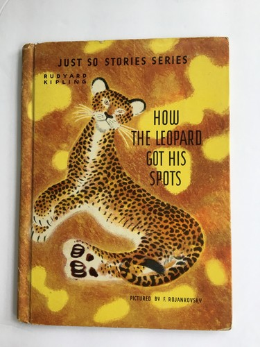 ... How the leopard got his spots by Rudyard Kipling