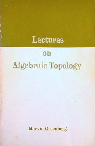 Lectures on algebraic topology by Marvin J. Greenberg
