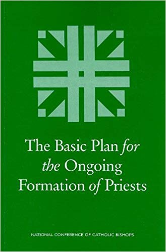 The Basic Plan for the Ongoing Formation of Priests by Catholic Church. National Conference of Catholic Bishops. Bishops' Committee on Priestly Life and Ministry.