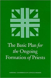 Cover of: The Basic Plan for the Ongoing Formation of Priests | Catholic Church. National Conference of Catholic Bishops. Bishops' Committee on Priestly Life and Ministry.