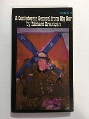 Cover of: A Confederate general from Big Sur | Richard Brautigan