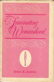 Cover of: Fascinating womanhood | Helen B. Andelin