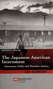 Cover of: The Japanese-American internment: innocence, guilt, and wartime justice