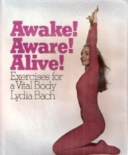 Cover of: Awake! Aware! Alive! | Lydia Bach
