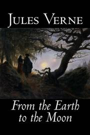 Cover of: From the Earth to the Moon | Jules Verne