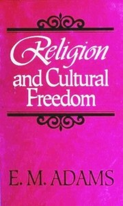 Cover of: Religion and cultural freedom | E. M. Adams
