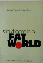 Cover of: Slim chance in a fat world | Richard B. Stuart