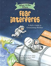Cover of: What To Do When Fear Interferes:  A Kid