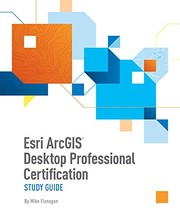 Cover of: Esri ArcGIS Desktop Professional Certification Study Guide