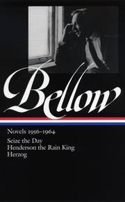 Cover of: Saul Bellow: Novels 1956-1964: Seize the Day, Henderson the Rain King, Herzog (Library of America)