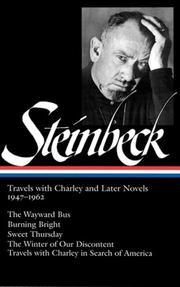 Cover of: John Steinbeck: Travels with Charley and Later Novels 1947-1962: The Wayward Bus / Burning Bright / Sweet Thursday / The Winter of Our Discontent (Library of America)
