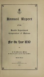 Cover of: Report of the Health Officer, Corporation of Madras Health Department | Madras (India). Health Department