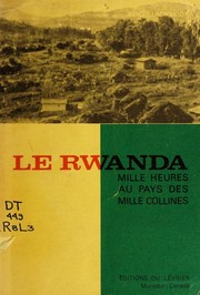 Cover of: Le Rwanda: mille heures au pays des mille collines