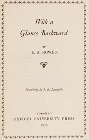 Cover of: With a glance backward | Ernest Albert Howes