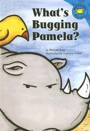 Cover of: What's bugging Pamela? | Michael Dahl