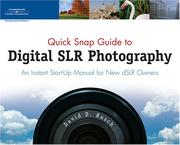Cover of: Quick Snap Guide to Digital SLR Photography: an instant start-up manual for new dSLR owners