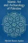 Cover of: Islamic Art and Archaeology in Palestine | Myriam Rosen-Ayalon