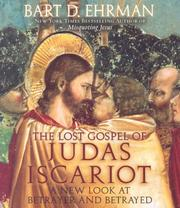 Cover of: The Lost Gospel of Judas Iscariot: A New Look at Betrayer and Betrayed