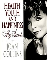 Cover of: Health, youth and happiness | Joan Collins
