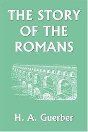Cover of: The Story of the Romans | H. A. Guerber