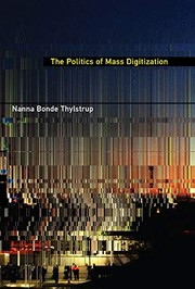 The Politics of Mass Digitization by Nanna Bonde Thylstrup