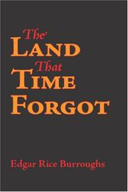 Cover of: The Land that Time Forgot | Edgar Rice Burroughs