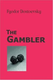 Cover of: The Gambler by Fyodor Mikhailovich Dostoyevsky