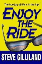 Cover of: Enjoy the Ride | Steve Gilliland