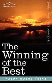 Cover of: The Winning of the Best | Ralph Waldo Trine