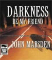 Cover of: Darkness be my friend