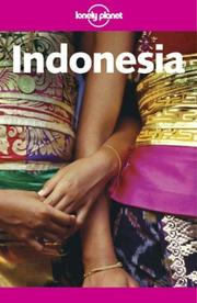 Cover of: Lonely Planet Indonesia | Patrick Witton, Mark Elliott, Paul Greenway, Virginia Jealous, Etain O'Carroll, Nick Ray, Alan Tarbell, Matt Warren