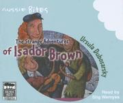 Cover of: The Strange Adventures of Isador Brown | Ursula Dubosarsky