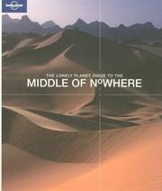 Cover of: The Lonely Planet Guide to the Middle of Nowhere