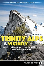 Cover of: Trinity Alps & Vicinity : Including Whiskeytown, Russian Wilderness, and Castle Crags Areas