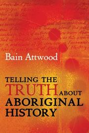Cover of: Telling the Truth About Aboriginal History | Bain Attwood