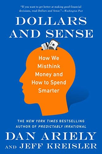 Dollars and Sense by Dan Ariely, Jeff Kreisler
