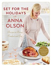 Cover of: Set for the Holidays with Anna Olson : Recipes to Bring Comfort and Joy