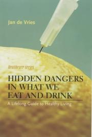 Cover of: Hidden Dangers in What We Eat and Drink