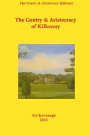 Cover of: The landed gentry & aristocracy of Kilkenny | Art Kavanagh